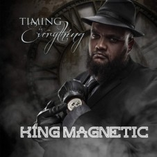 King Magnetic – Timing Is Everything (2015)