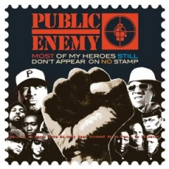 Public Enemy – Most of My Heroes Still Don't Appear on No Stamp (2012)