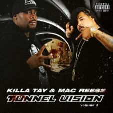 Killa Tay & Mac Reese – Tunnel Vision 2 (2015)