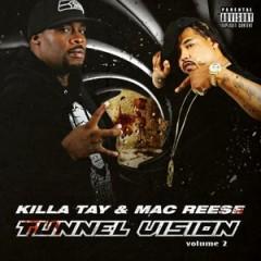Killa Tay & Mac Reese – Tunnel Vision 2 (2015)