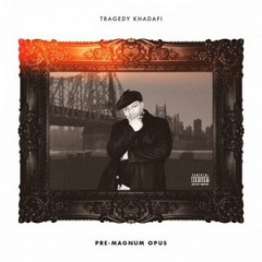 Tragedy Khadafi – Pre Magnum Opus (2014)