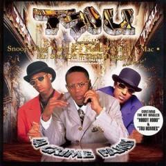 TRU – Da Crime Family (1999)