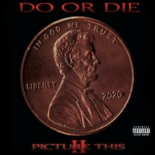 Do or Die – Picture This 2 (2015)
