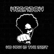 Megadon – No Man Is The Best (2014)