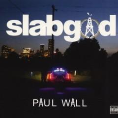 Paul Wall – Slab God (2015)
