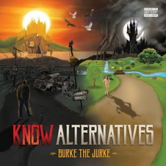 Burke the Jurke – Know Alternatives (2015)