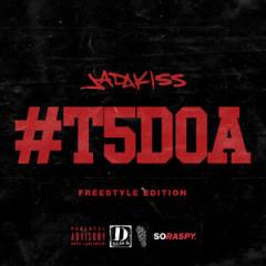 Jadakiss – #T5DOA: Freestyle Edition