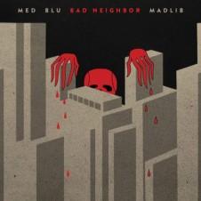MED, Blu & Madlib – Bad Neighbor (2015)