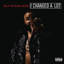 DJ Khaled – I Changed a Lot (Deluxe Edition) (2015)