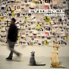 Evidence – Cats & Dogs (Deluxe Edition) 2011