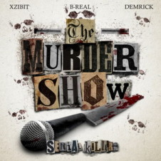 Serial Killer (Xzibit, B-Real & Demrick) – The Murder Show (2015)