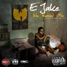 E Jake – Wu Raised Me (2015)