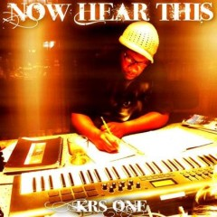 KRS-One – Now Hear This (The Album) (2015)