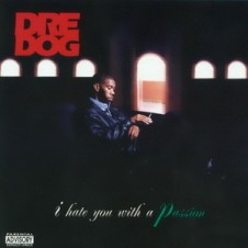 Andre Nickatina (aka Dre Dog) – I Hate You with a Passion (1995)