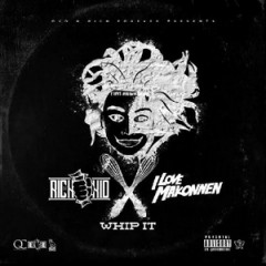 Rich The Kid & I LOVE MAKONNEN – Whip It (2015)