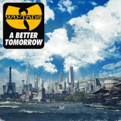 Wu-Tang Clan – A Better Tomorrow (2014)