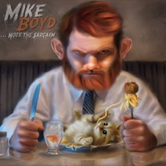 Mike Boyd & Classified – Note The Sarcasm (2014)