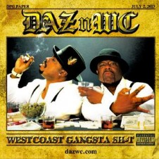 Daz Dillinger & WC – West Coast Gangsta Shit (2013)