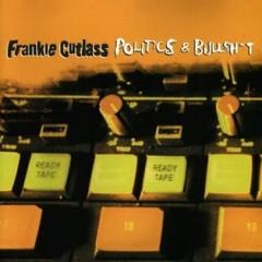 Frankie Cutlass – Politics & Bullshit (1997)