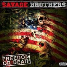 Savage Brothers – Freedom Or Death (2015)