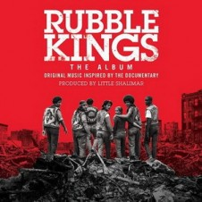 VA – Rubble Kings (Original Music Inspired by the Documentary) (2016)