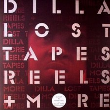 J Dilla – Lost Tapes Reels + More EP (2013)