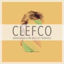 Clefco – Marshmallow Mullet Remixes (2016)