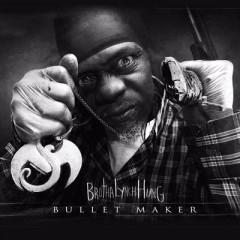 Brotha Lynch Hung – Bullet Maker (2016)