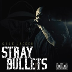 Sick Jacken – Stray Bullets (2009)