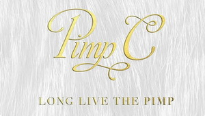 Long Live the Pimp: A Documentary on the Life and Legacy of Pimp C