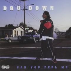 Dru Down – Can You Feel Me (1996)