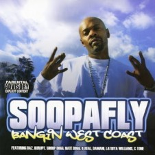 Soopafly – Bangin West Coast (2007)