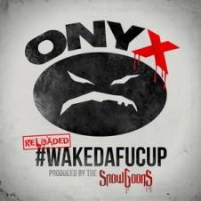 Onyx – #WakeDaFucUp (Reloaded) (2016)