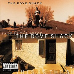 The Dove Shack – This Is The Shack (1995)