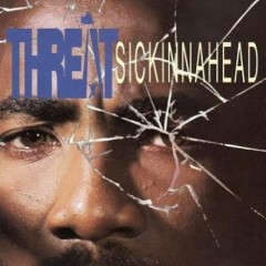 Threat – Sickinnahead (1993)