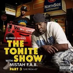 Mistah F.A.B. & DJ Fresh – The Tonite Show with Mistah F.A.B. Part 3 (2016)