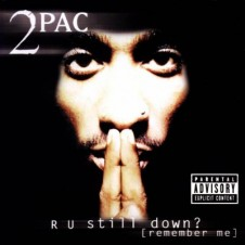 2Pac – R U Still Down? (Remember Me) (1997)