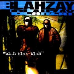 Blahzay Blahzay – Blah Blah Blah (1996)