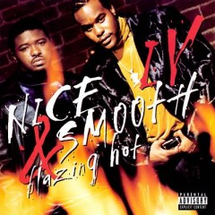 Nice & Smooth – IV : Blazing Hot (1997)