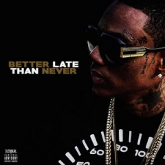 Soulja Boy – Better Late Than Never (2016)
