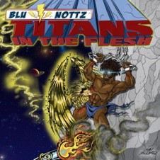 Blu & Nottz – Titans in the Flesh (2016)