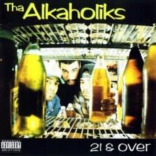 Tha Alkaholiks – 21 & Over (1993)