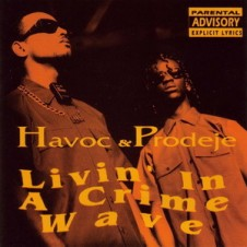 Havoc & Prodeje – Livin' In A Crime Wave (1993)