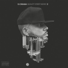 DJ Drama – Quality Street Music 2 (2016)