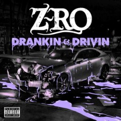 Z-Ro – Drankin' & Drivin' (2016)