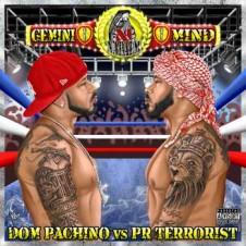 Dom Pachino – Gemini Mind: Dom Pachino vs PR Terrorist (2016)