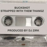 Buckshot – Strapped With Them Thangz (1994)