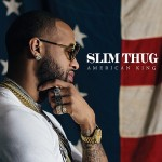 Slim Thug – Hogg Life Vol. 4: American King (2016)