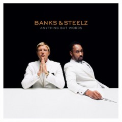 Banks & Steelz – Anything But Words (2016)