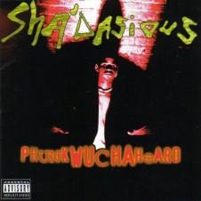 Sha'Dasious – Phunk Wucha Heard (1994)
